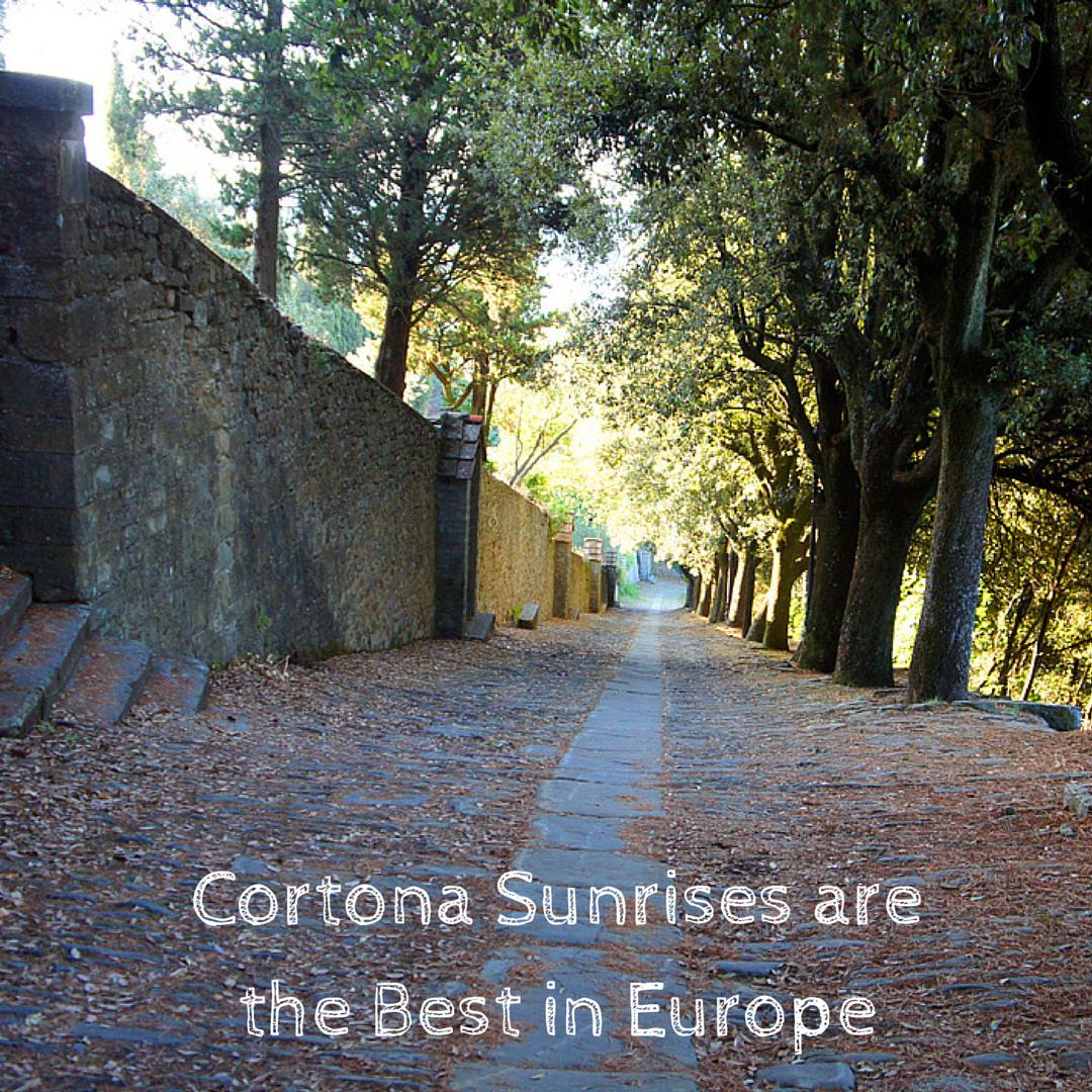 """""""Cortona Sunrises are the Best in Europe"""""""