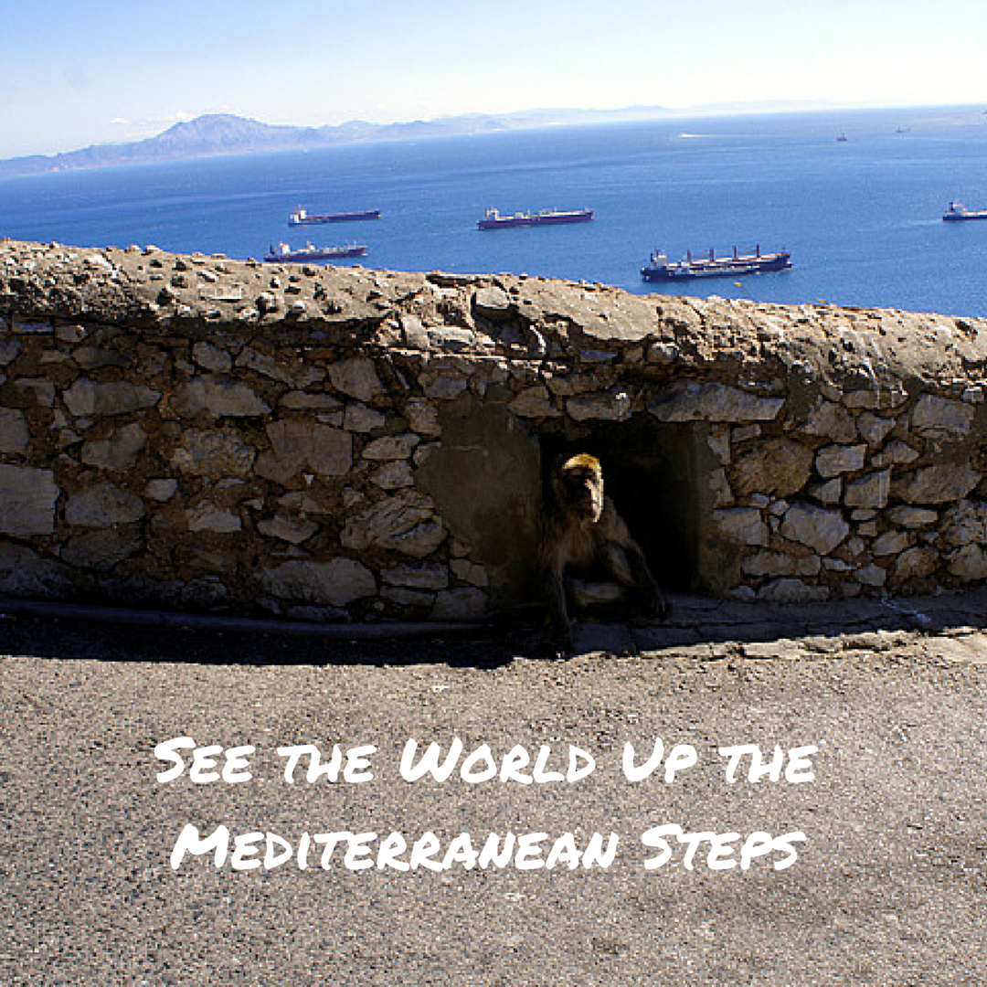 """""""See the World Up the Mediterranean Steps"""""""